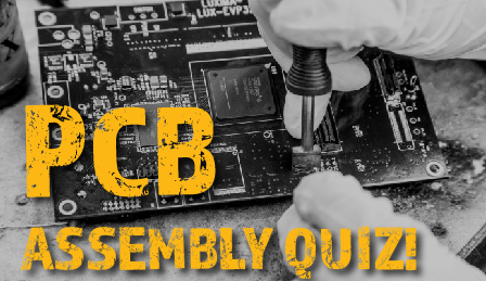 PCB Assembly Quiz